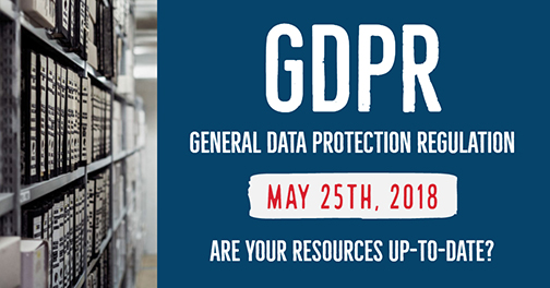 General Data Protection Regulation - 25th May 2018 - are your resources up-to-date?